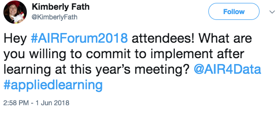 @KimberlyFath: Hey #AIRForum2018 attendees! What are you willing to commit to implement after learning at this year's meeting? @AIR4Data #appliedlearning