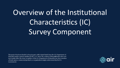 Overview of the Institutional Characteristics (IC) Survey Component