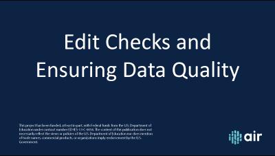 Edit Checks and Ensuring Data Quality